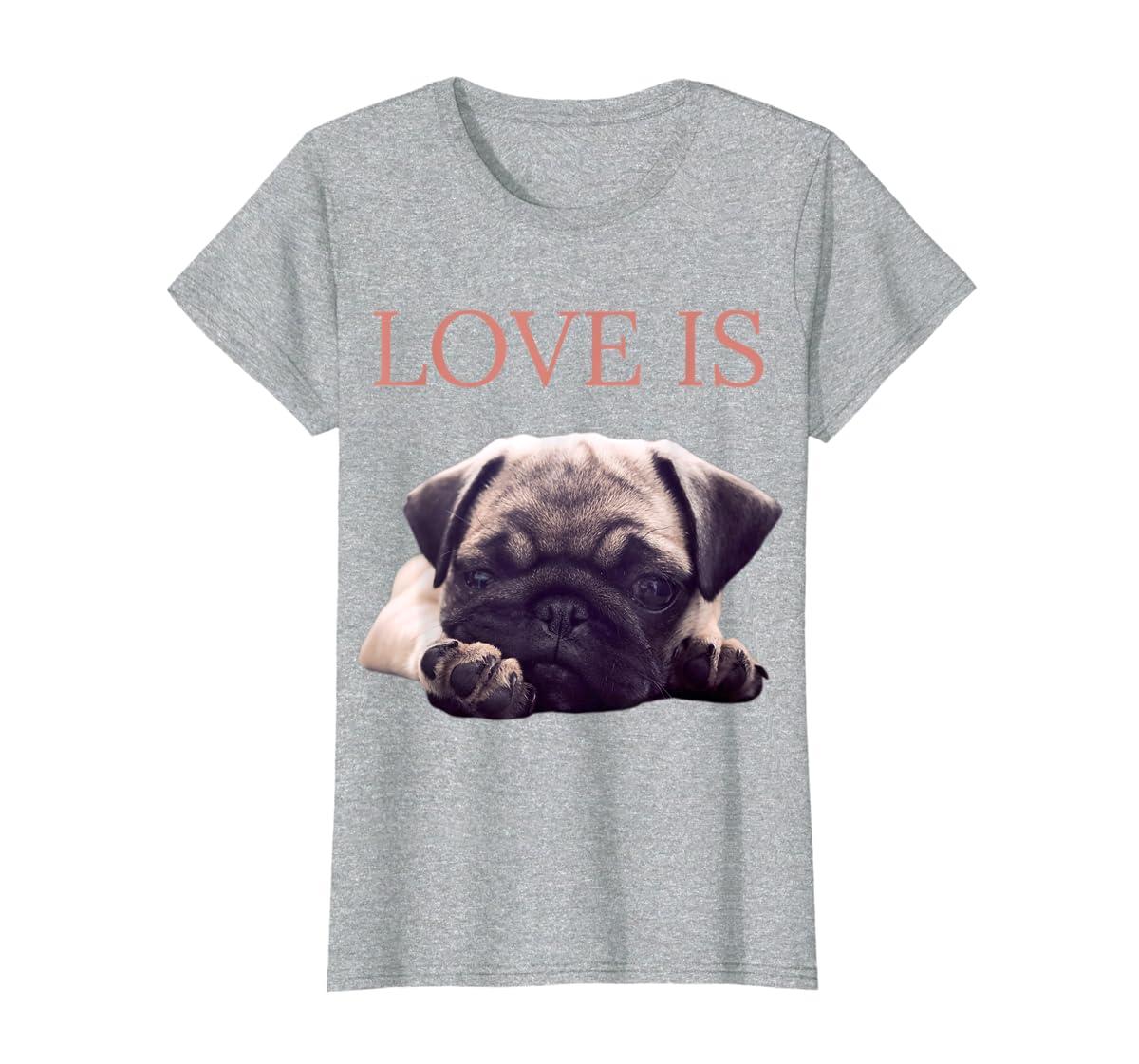Mothers Day Pug Shirt Women Men Pug Mom Life Tee Love Is Dog-Women's T-Shirt-Sport Grey