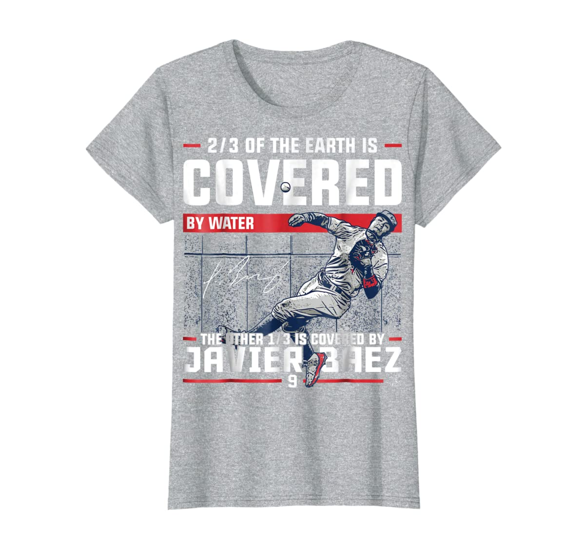 Javier Baez Covered By T-Shirt - Apparel-Women's T-Shirt-Sport Grey