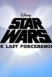 Star Wars: The Last Forcebender (Video 2018) - IMDb