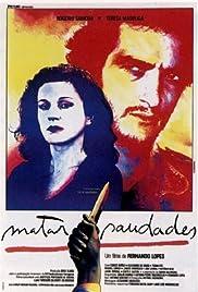 Matar Saudades Poster