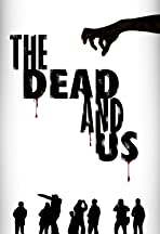 The Dead and Us