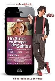 Un amor en tiempos de selfies(2014) Poster - Movie Forum, Cast, Reviews