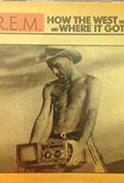 R.E.M.: How the West Was Won and Where It Got Us Poster