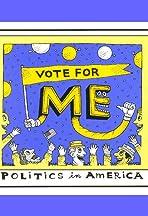 Vote for Me: Politics in America