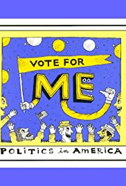 Vote for Me: Politics in America Poster