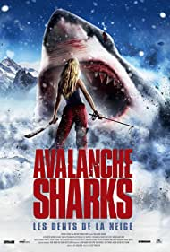 Avalanche Sharks (2014) Poster - Movie Forum, Cast, Reviews