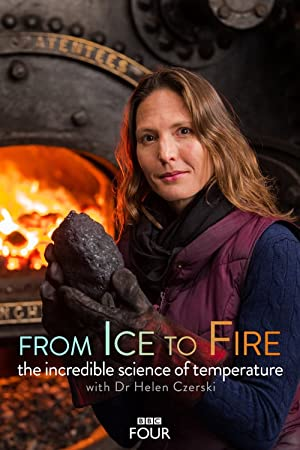 Where to stream From Ice to Fire: The Incredible Science of Temperature