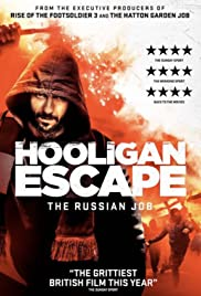 Hooligan Escape The Russian Job 2018