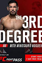 The 3rd Degree with Minotauro Nogueira Poster
