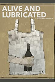 Alive and Lubricated Poster