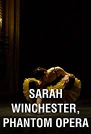 Sarah Winchester: Ghost Opera