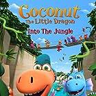 Der kleine Drache Kokosnuss - Auf in den Dschungel! (2019)