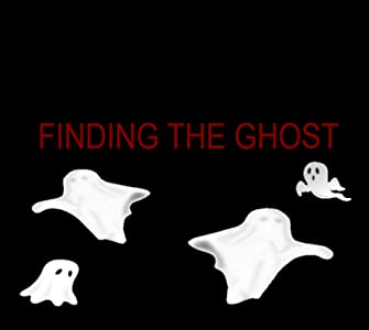 Playmovie download Finding the Ghost [1680x1050]