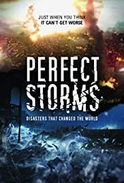 Perfect Storms: Disasters That Changed the World Poster