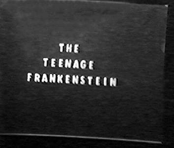 New hd movie 2018 free download The Teenage Frankenstein by [SATRip]
