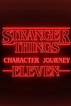 """S3.E61 - """"Stranger Things"""" Character Journey: Eleven"""