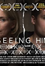 Seeing Him