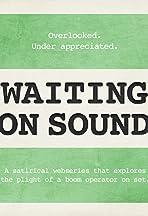 Waiting on Sound