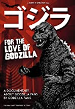 For the Love of Godzilla