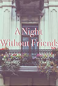 A Night Without Friends (2015)