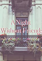 A Night Without Friends