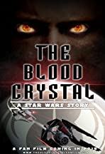 The Blood Crystal: A Star Wars Story