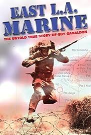 East L.A. Marine: The Untold True Story of Guy Gabaldon Poster