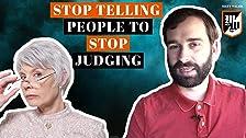 Deja de decirle a la gente que deje de juzgar