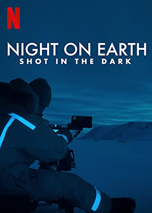 Where to stream Night on Earth: Shot in the Dark
