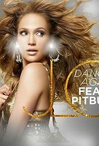 Primary photo for Jennifer Lopez Feat. Pitbull: Dance Again