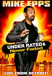 Mike Epps: Under Rated... Never Faded & X-Rated Poster