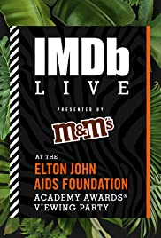 IMDb LIVE presented by M&M's at the Elton John AIDS Foundation Academy Awards Viewing Party Poster