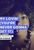 En Vogue: My Lovin' (You're Never Gonna Get It)