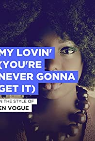 Primary photo for En Vogue: My Lovin' (You're Never Gonna Get It)