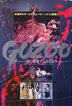 Guzoo: The Thing Forsaken by God - Part I