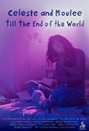 Celeste and Moulee Till the End of the World Poster