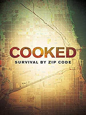 Where to stream Cooked: Survival by Zip Code