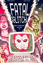 Fatal Glitch