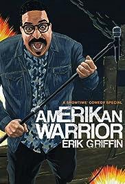 Erik Griffin: Amerikan Warrior Poster