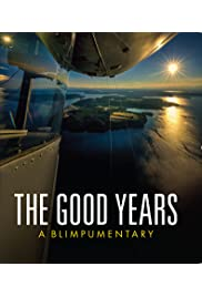 The Good Years: A Blimpumentary