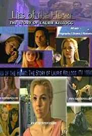 Lies of the Heart: The Story of Laurie Kellogg Poster
