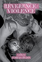 Reverence/Violence