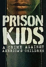 Prison Kids: A Crime Against America's Children (2015) 1080p download