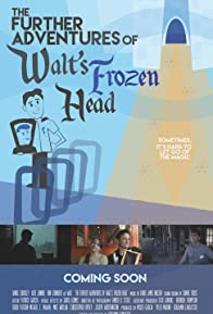 Primary photo for The Further Adventures of Walt's Frozen Head