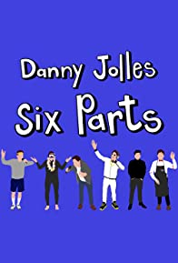 Primary photo for Danny Jolles: Six Parts