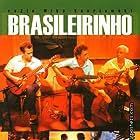 Brasileirinho - Grandes Encontros do Choro (2005)
