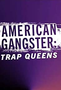 Primary photo for American Gangster: Trap Queens