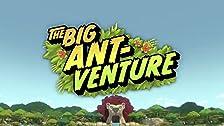 The Big Ant-Venture