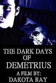 The Dark Days of Demetrius