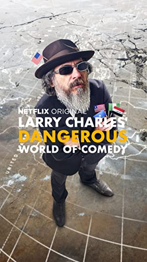 Where to stream Larry Charles' Dangerous World of Comedy